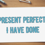 Present perfect - I have done