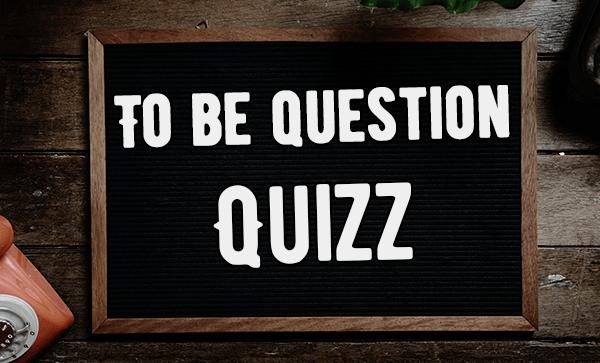 Глагол to be – как задать вопрос? - Тест