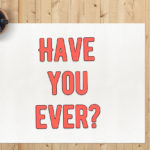 Present perfect - Have you ever