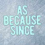 As because since