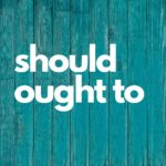 should ought