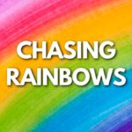 Chasing rainbows